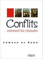 Conflit, Comment les résoudre, Edward de Bono