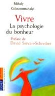 Vivre: La psychologie du bonheur, Mihaly Csikszentmihalyi (Format de poche)